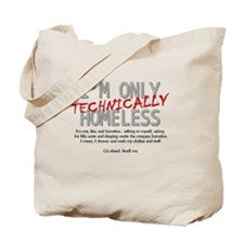 Technically Homeless Tote Bag