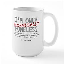 Technically Homeless Mug