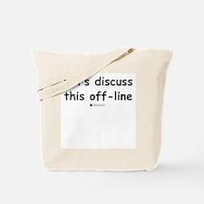 Discuss off-line -  Tote Bag