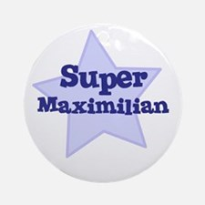 Super Maximilian Ornament (Round)
