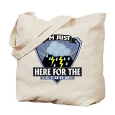 Here for Storm Tote Bag