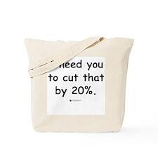 Cut by 20% -  Tote Bag