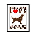 Choose a Dog You Love Framed Panel Print