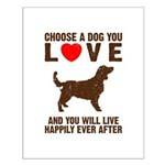 Choose a Dog You Love Small Poster