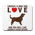 Choose a Dog You Love Mousepad