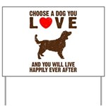 Choose a Dog You Love Yard Sign
