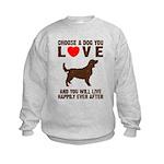 Choose a Dog You Love Kids Sweatshirt