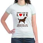 Choose a Dog You Love Jr. Ringer T-Shirt
