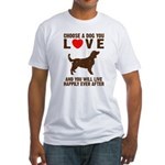 Choose a Dog You Love Fitted T-Shirt