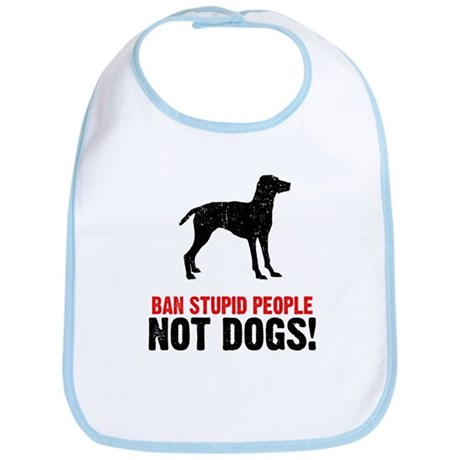 Ban Stupid People Bib
