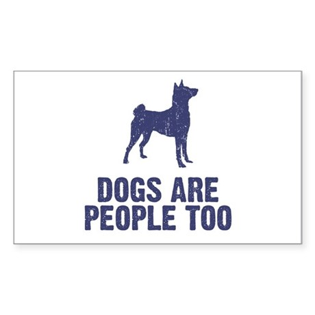 Dogs Are People Too Rectangle Sticker