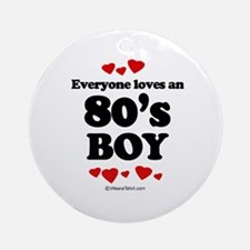 Everyone loves an 80's Boy -  Ornament (Round)