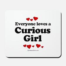 Everyone loves a Curious Girl -  Mousepad