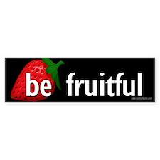Be Fruitful... Bumper Bumper Sticker