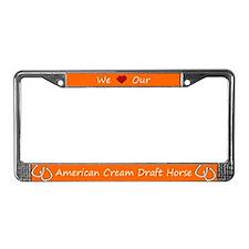 Orange We Love Our American Cream Draft Horse