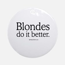 Blondes do it better -  Ornament (Round)