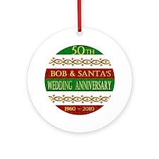 Bob & Santa's 50th - Ornament (Round)