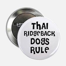 "THAI RIDGEBACK DOGS RULE 2.25"" Button (10 pack)"