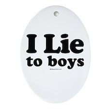 I Lie to Boys -  Oval Ornament