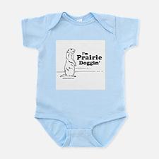 I'm prairie doggin' -  Infant Creeper