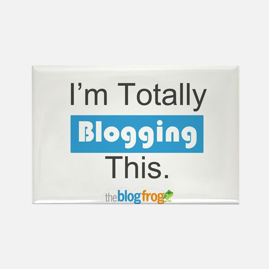 I'm Totally Blogging This Rectangle Magnet