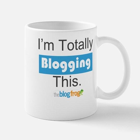 I'm Totally Blogging This Mug