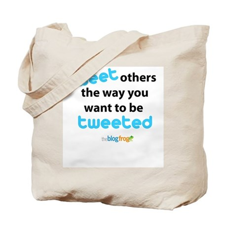 Tweet others the way you want Tote Bag