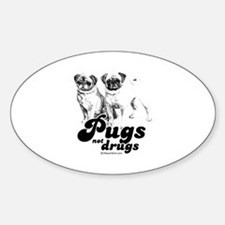Pugs not drugs - Oval Decal