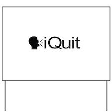iQuit (Black) Yard Sign