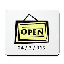 Open 24/7/365 Mousepad