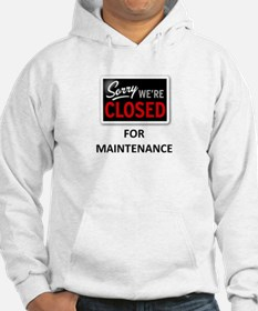 Closed for Maintenance Hoodie