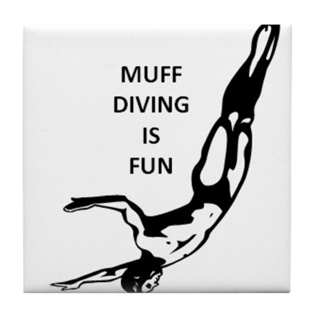 Muff Diving is Fun Tile Coaster