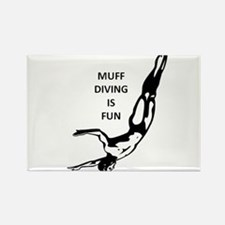 Muff Diving is Fun Rectangle Magnet