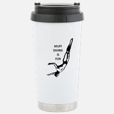 Muff Diving is Fun Travel Mug