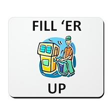 Fill 'er Up 2 Mousepad