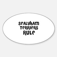 SEALYHAM TERRIERS RULE Oval Decal