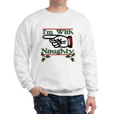 I'm With Naughty Right Sweatshirt