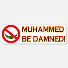 MUHAMMED BE DAMNED! Sticker (Bumper)