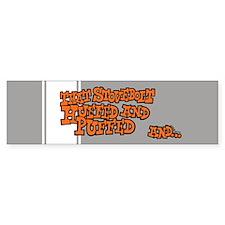 That Stovebolt Huffed & Puffed Bumper Bumper Sticker