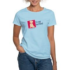 I'm Your Best Friend(Dog) Women's Light T-Shirt