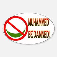 MUHAMMED BE DAMNED! Decal