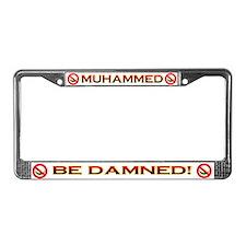 MUHAMMED BE DAMNED! License Plate Frame