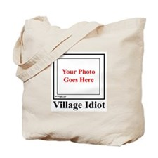 Unique Village idiot Tote Bag