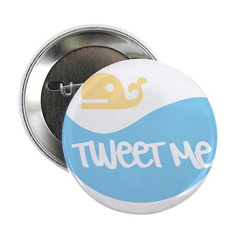 "Tweet Me 2.25"" Button (100 pack)"