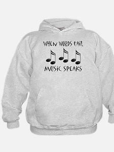 Words Fail Music Speaks Hoodie