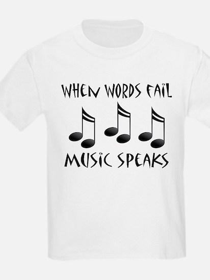 Words Fail Music Speaks T-Shirt