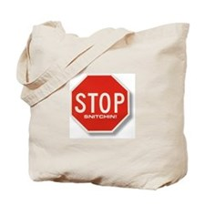 Stop Snitchin'  Tote Bag