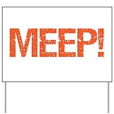 Meep Yard Sign