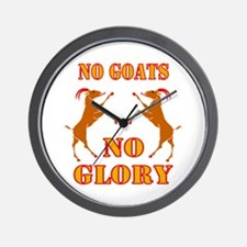 No Goats No Glory Wall Clock