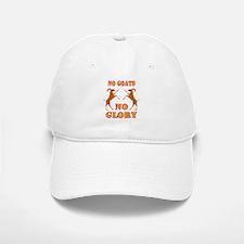 No Goats No Glory Baseball Baseball Cap